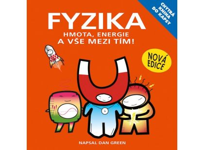 Egmont Chytrá kniha do kapsy Fyzika - Hmota, energie a vše mezi tím!