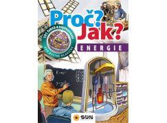 Proč? Jak? Energie