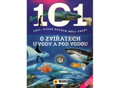 Sun 101 věcí O Zvířatech u vody a pod vodou
