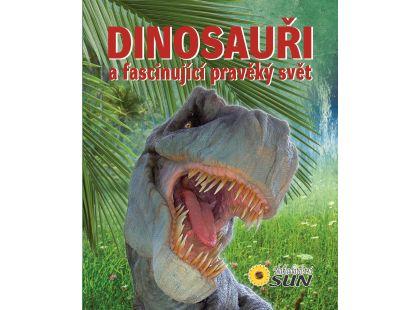 Sun Dinosauři a fascinující pravěký svět