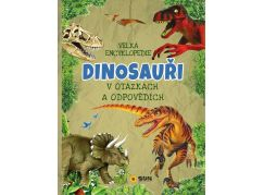 Sun Velká encyklopedie Dinosauři v otázkách a odpovědích